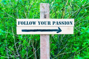 follow your passion sign